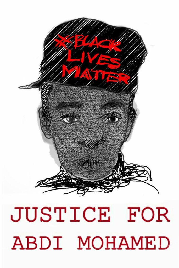 Artwork with face of black man with Black Lives Matter hat and the words Justice for Abdi Mohamed