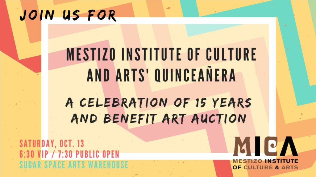 Mesatizo Institute of Culture and Arts' Quinceañera: A Celebration of 15 Years and Benefit Art Auction